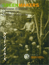 Green Makers: Japanese American Gardeners in Southern California