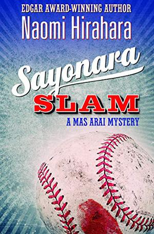 Sayonara Slam by Naomi Hirahara