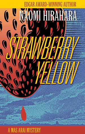 Strawberry Yellow by Naomi Hirahara