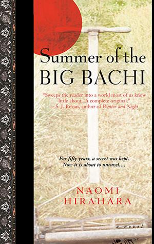 Summer of the Big Bachi by Naomi Hirahara